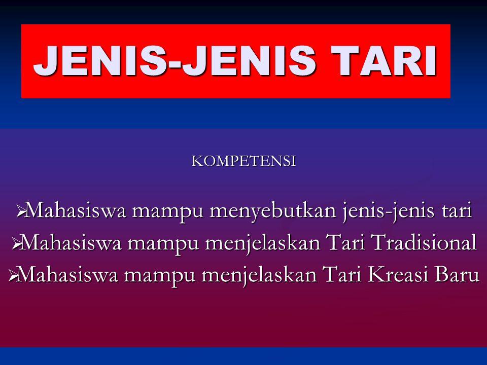 JENIS-JENIS TARI Mahasiswa mampu menyebutkan jenis-jenis tari