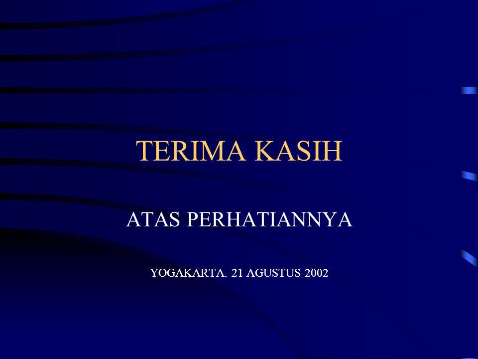 ATAS PERHATIANNYA YOGAKARTA. 21 AGUSTUS 2002