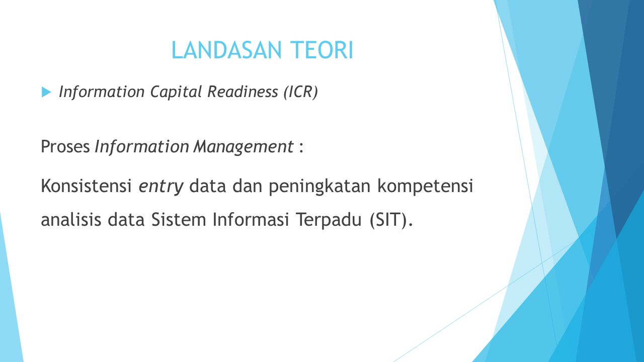 LANDASAN TEORI Information Capital Readiness (ICR) Proses Information Management :