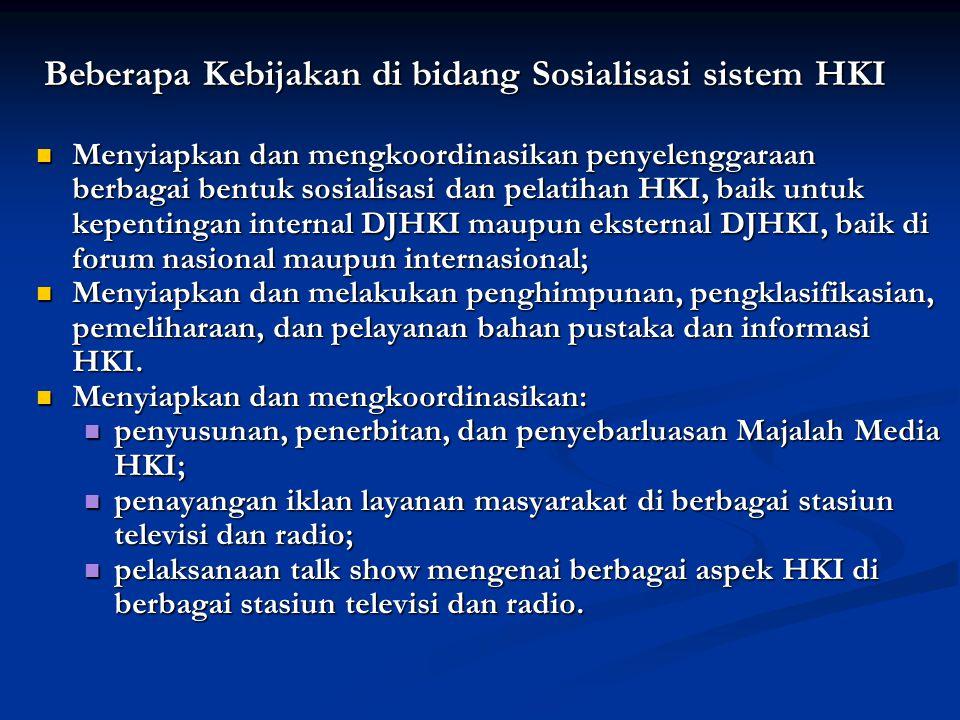 Beberapa Kebijakan di bidang Sosialisasi sistem HKI