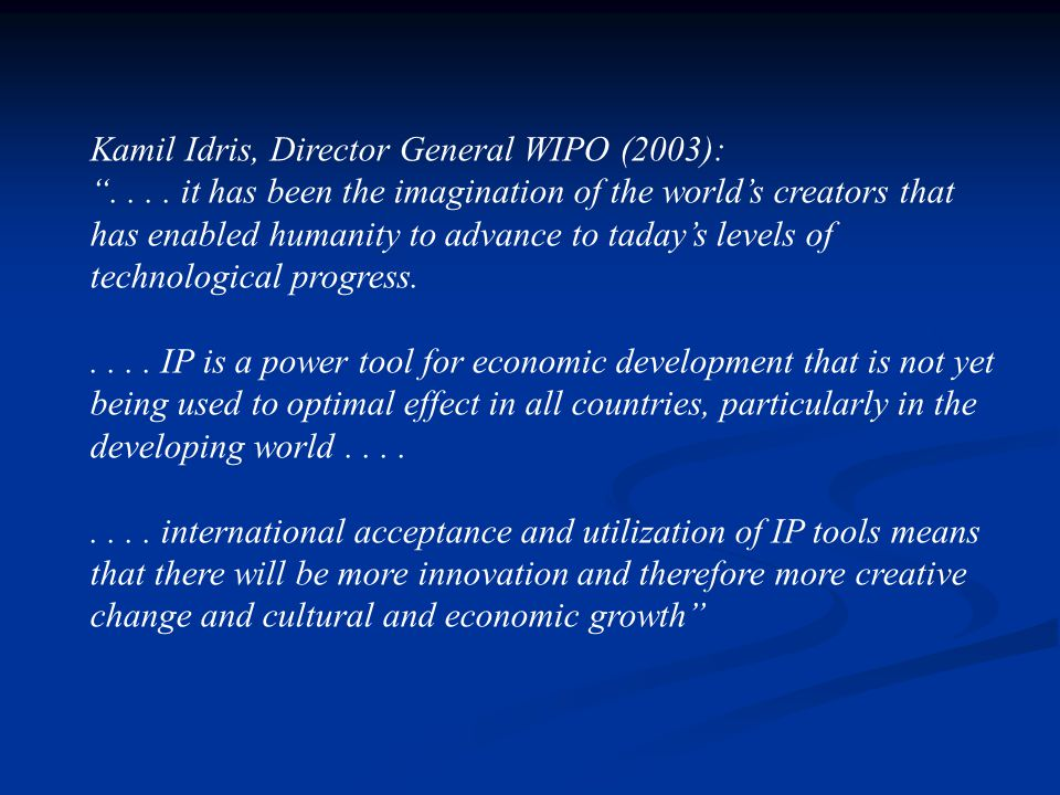 Kamil Idris, Director General WIPO (2003):