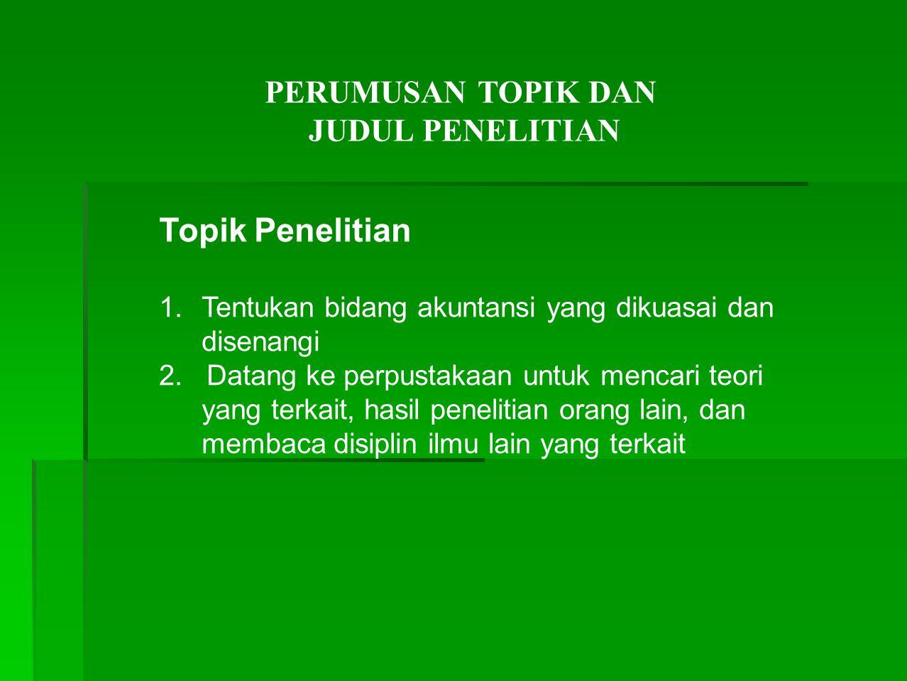 Topik Penelitian PERUMUSAN TOPIK DAN JUDUL PENELITIAN