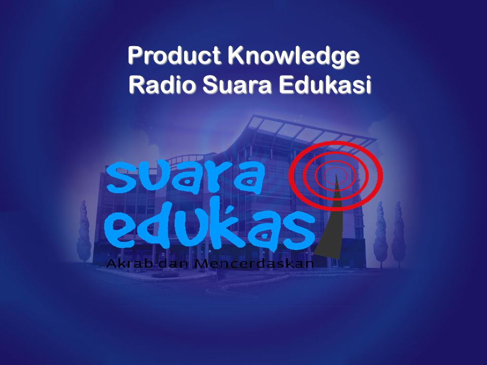 Product Knowledge Radio Suara Edukasi