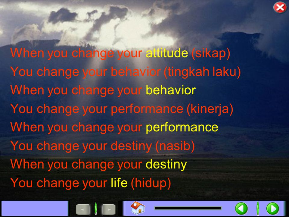 When you change your attitude (sikap)