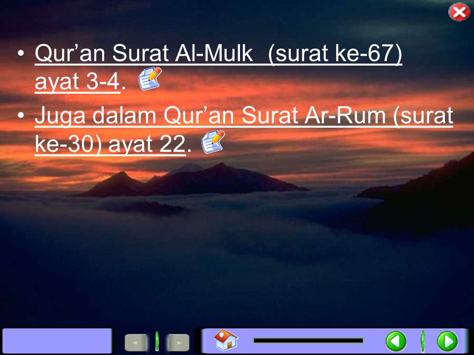 Qur'an Surat Al-Mulk (surat ke-67) ayat 3-4.