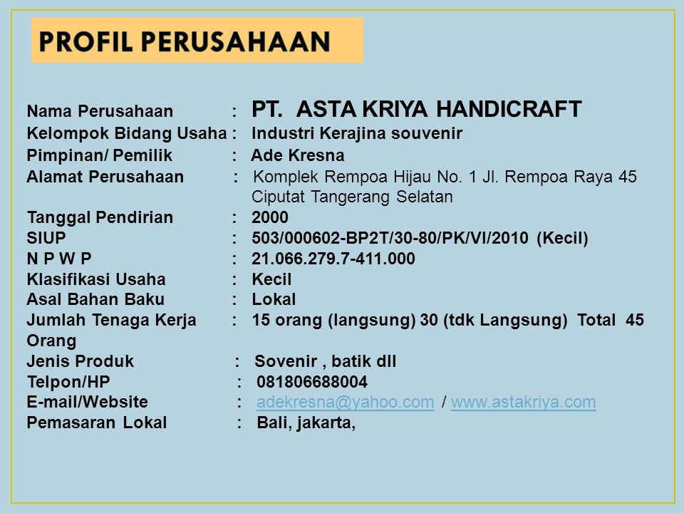 PROFIL PERUSAHAAN Nama Perusahaan : PT. ASTA KRIYA HANDICRAFT
