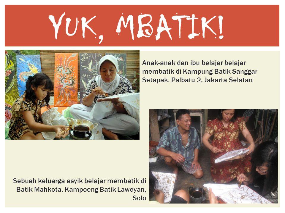 Anak-anak dan ibu belajar belajar membatik di Kampung Batik Sanggar Setapak, Palbatu 2, Jakarta Selatan