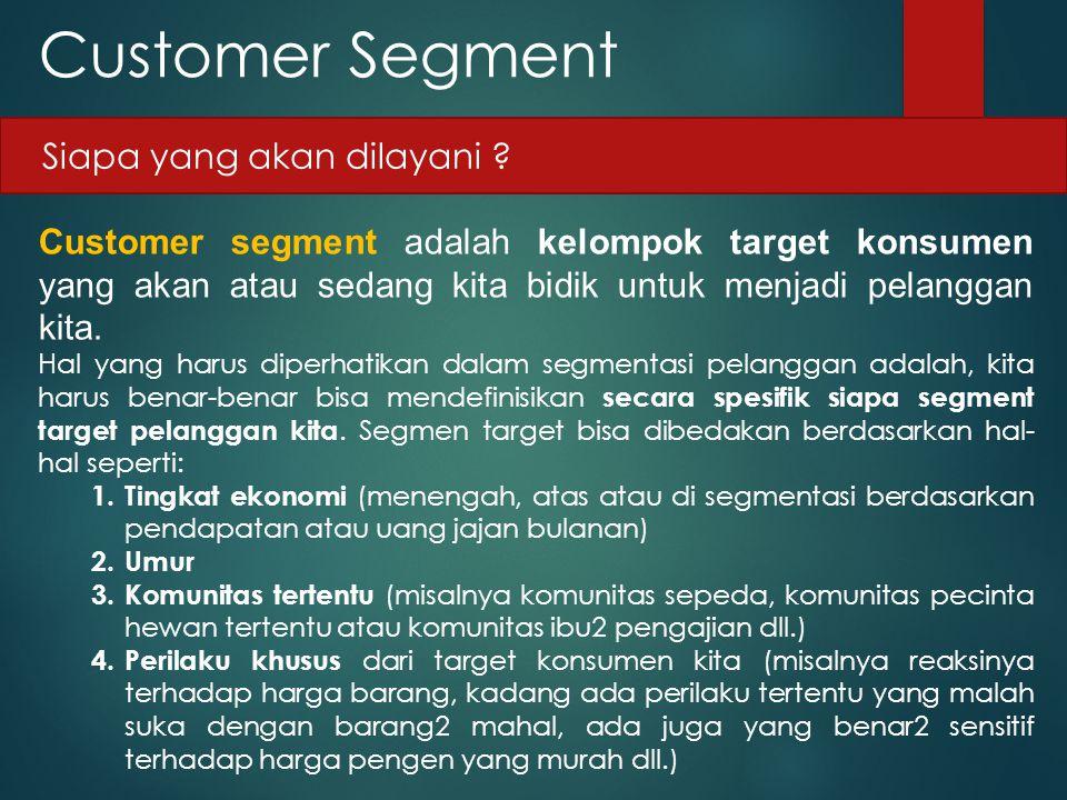 Customer Segment Siapa yang akan dilayani
