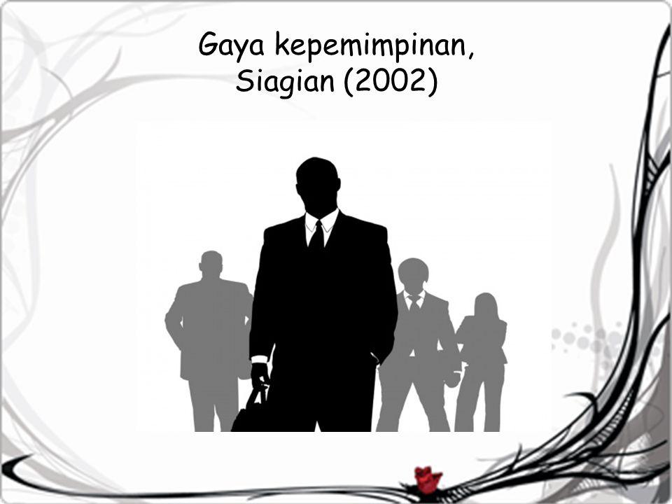 Gaya kepemimpinan, Siagian (2002)