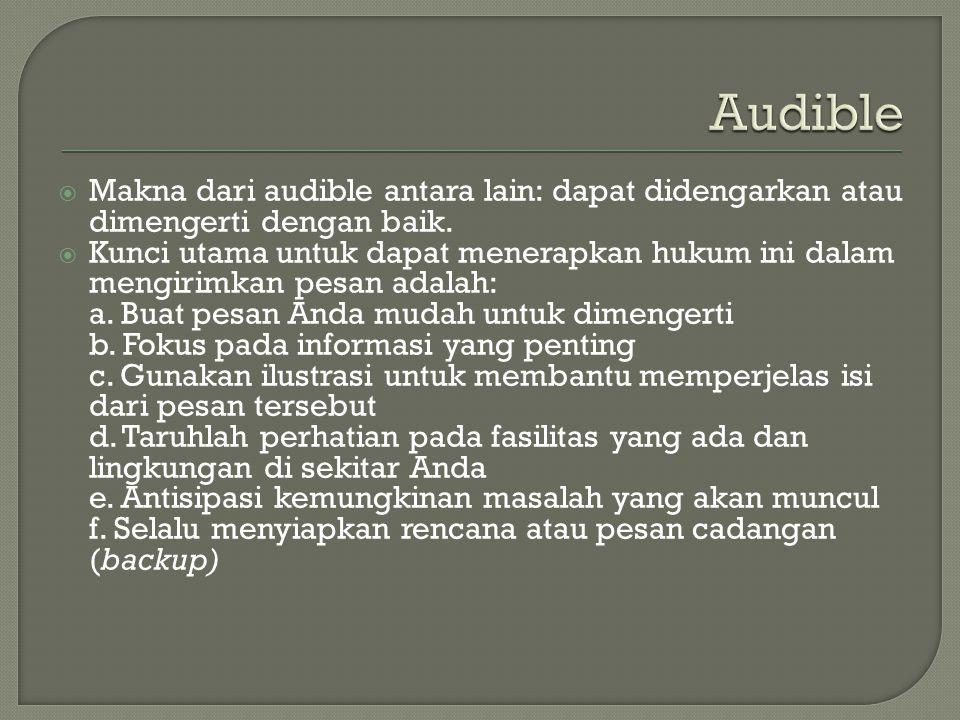 Audible Makna dari audible antara lain: dapat didengarkan atau dimengerti dengan baik.