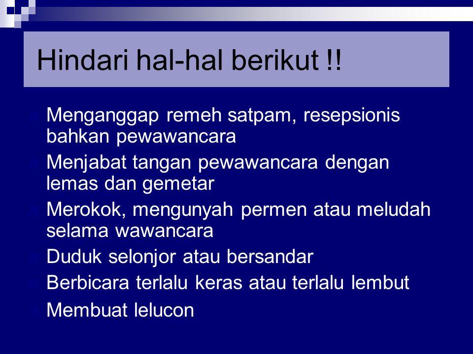 Hindari hal-hal berikut !!