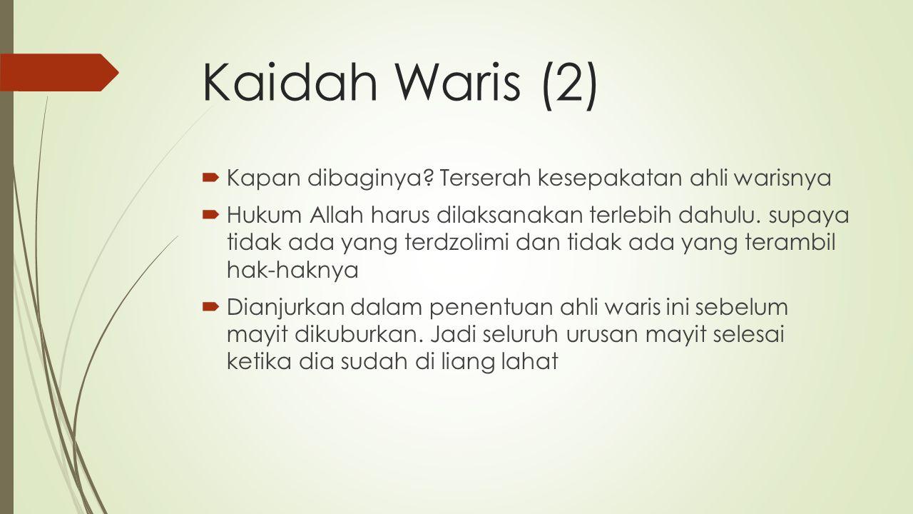 Kaidah Waris (2) Kapan dibaginya Terserah kesepakatan ahli warisnya
