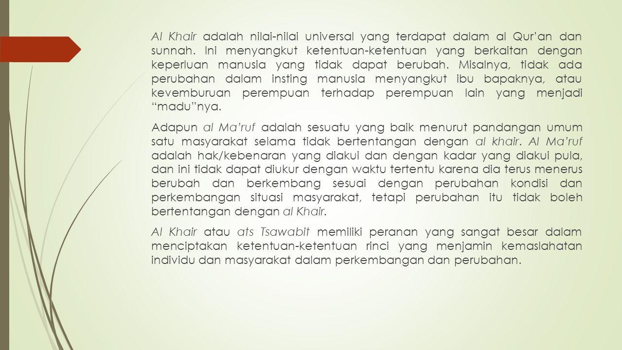 Al Khair adalah nilai-nilai universal yang terdapat dalam al Qur'an dan sunnah.