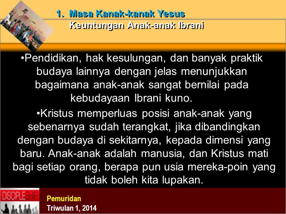 1. Masa Kanak-kanak Yesus Keuntungan Anak-anak Ibrani