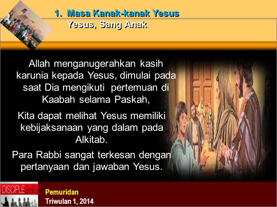 Para Rabbi sangat terkesan dengan pertanyaan dan jawaban Yesus.