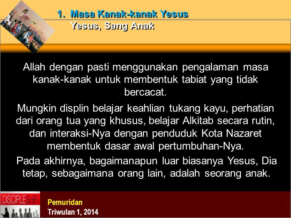 1. Masa Kanak-kanak Yesus Yesus, Sang Anak