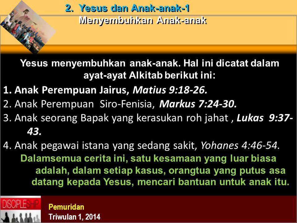 1. Anak Perempuan Jairus, Matius 9:18-26.
