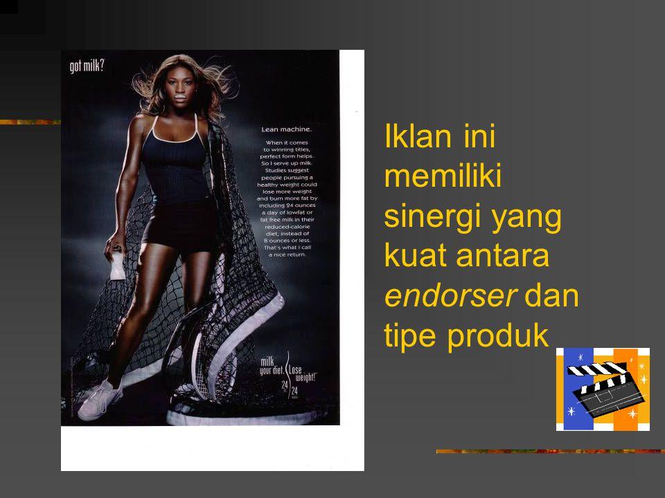 Iklan ini memiliki sinergi yang kuat antara endorser dan tipe produk