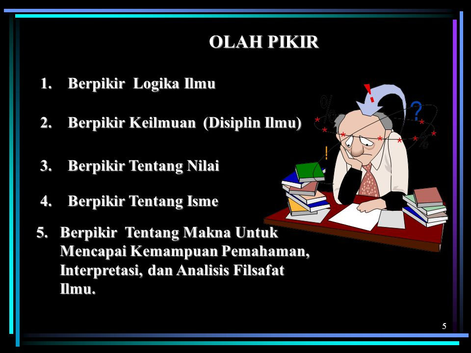 OLAH PIKIR 1. Berpikir Logika Ilmu