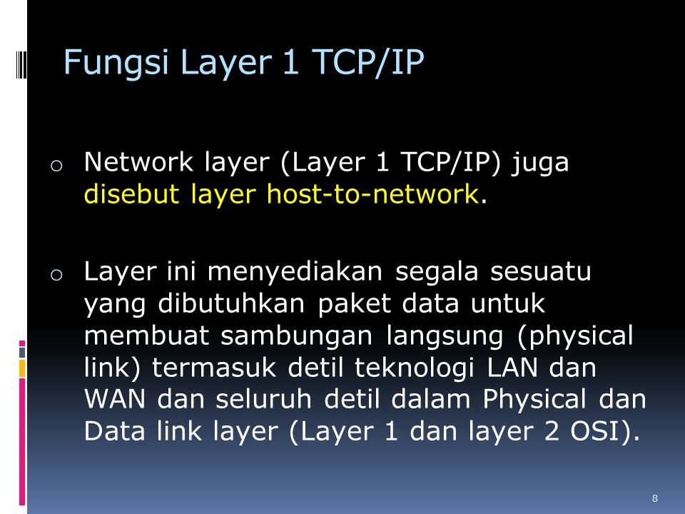 Fungsi Layer 1 TCP/IP Network layer (Layer 1 TCP/IP) juga disebut layer host-to-network.