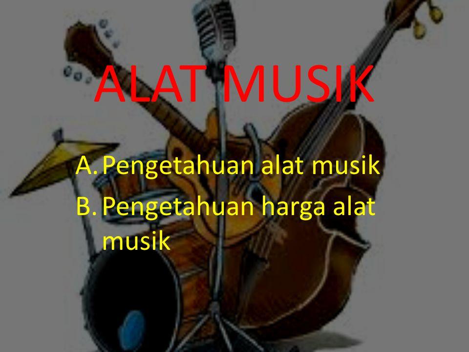 Pengetahuan alat musik Pengetahuan harga alat musik