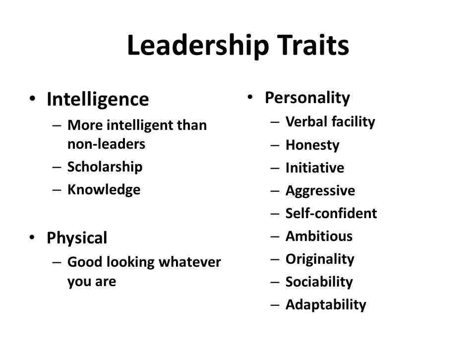 Leadership Traits Intelligence Personality Physical Verbal facility