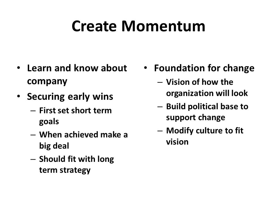 Create Momentum Learn and know about company Securing early wins