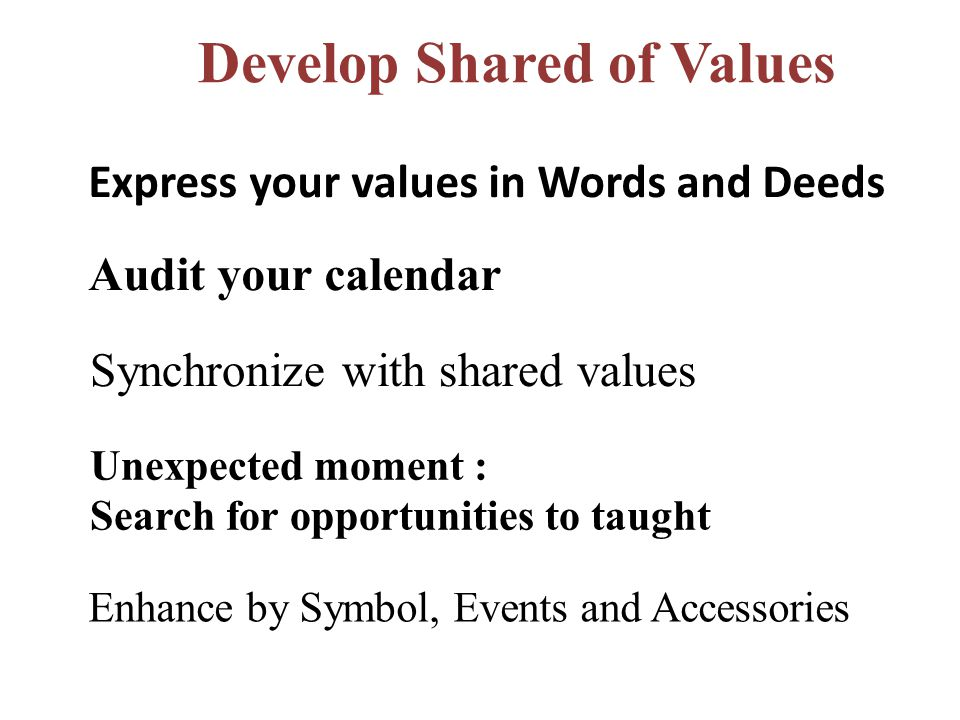 Develop Shared of Values Express your values in Words and Deeds