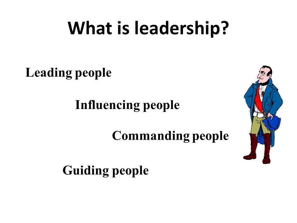What is leadership Leading people Influencing people