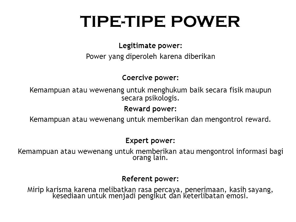 TIPE-TIPE POWER Legitimate power: