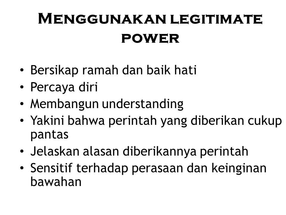 Menggunakan legitimate power