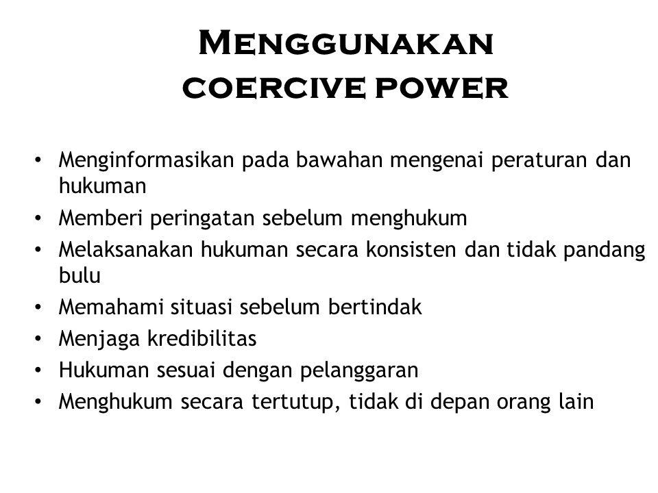 Menggunakan coercive power