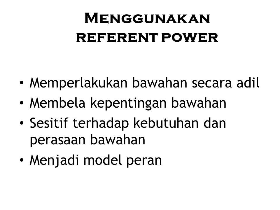 Menggunakan referent power