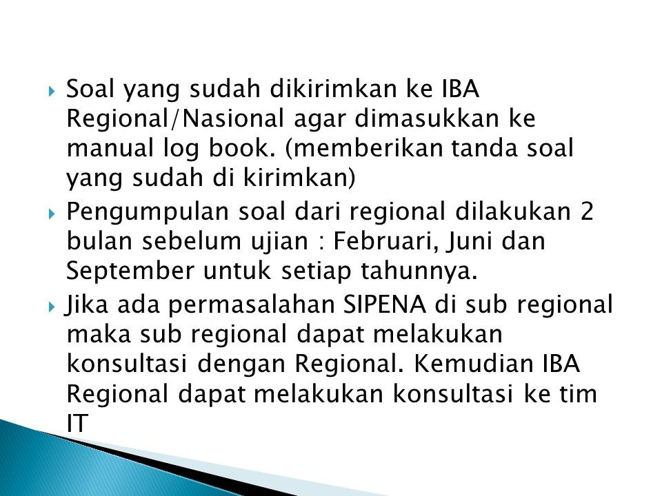 Soal yang sudah dikirimkan ke IBA Regional/Nasional agar dimasukkan ke manual log book. (memberikan tanda soal yang sudah di kirimkan)