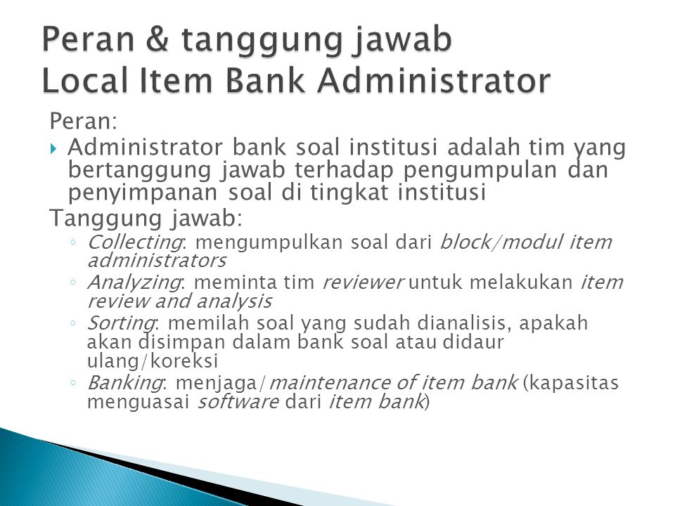 Peran & tanggung jawab Local Item Bank Administrator