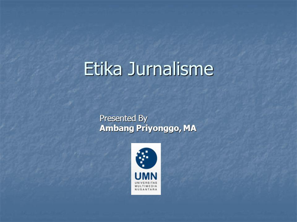 Presented By Ambang Priyonggo, MA