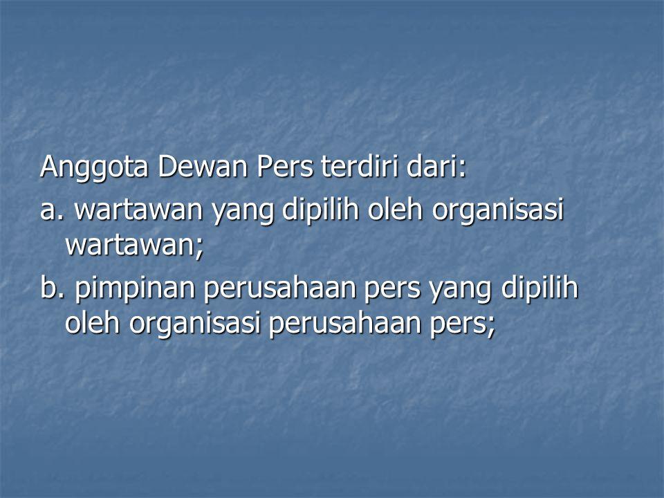 Anggota Dewan Pers terdiri dari: a