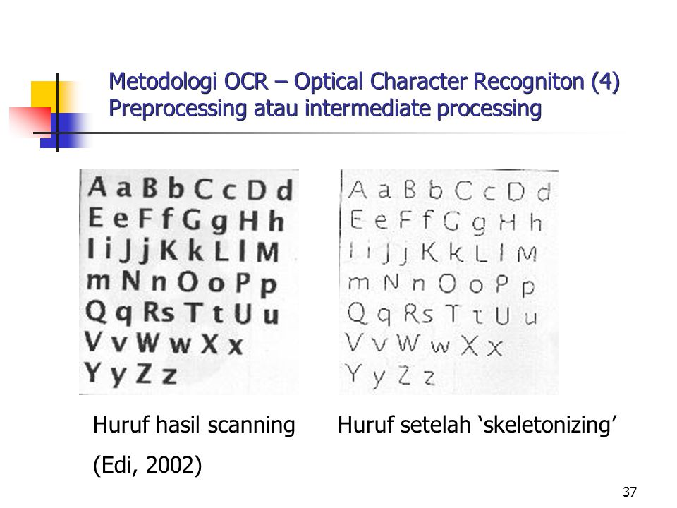 Metodologi OCR – Optical Character Recogniton (4) Preprocessing atau intermediate processing