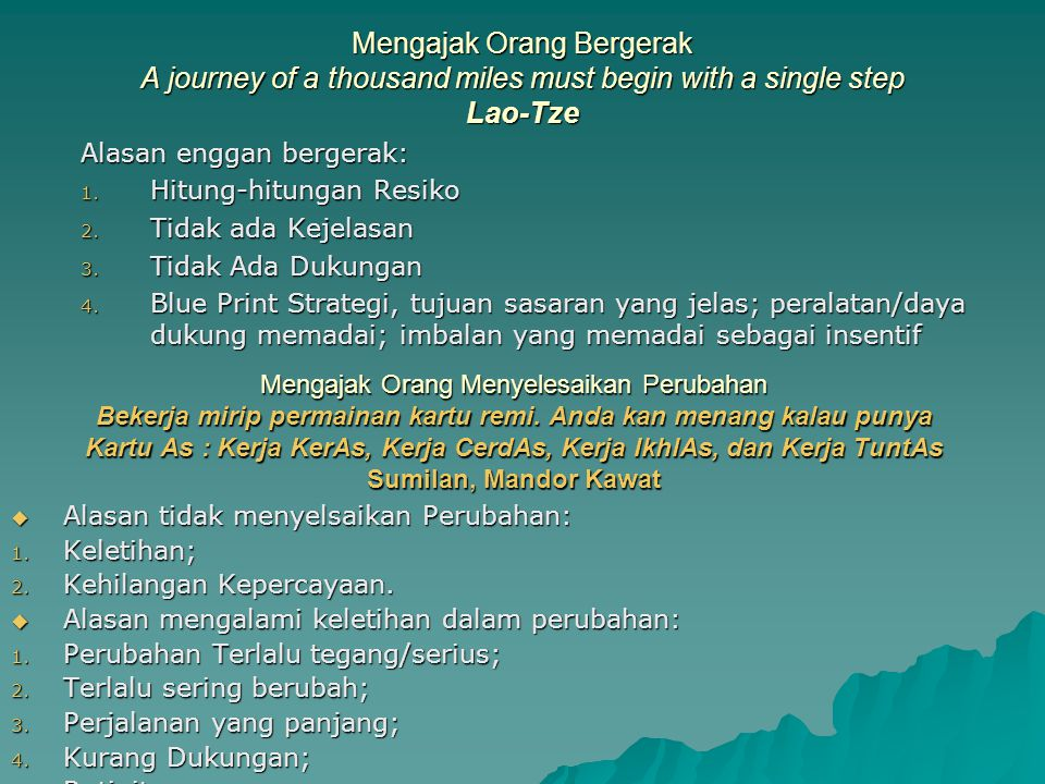 Mengajak Orang Bergerak A journey of a thousand miles must begin with a single step Lao-Tze
