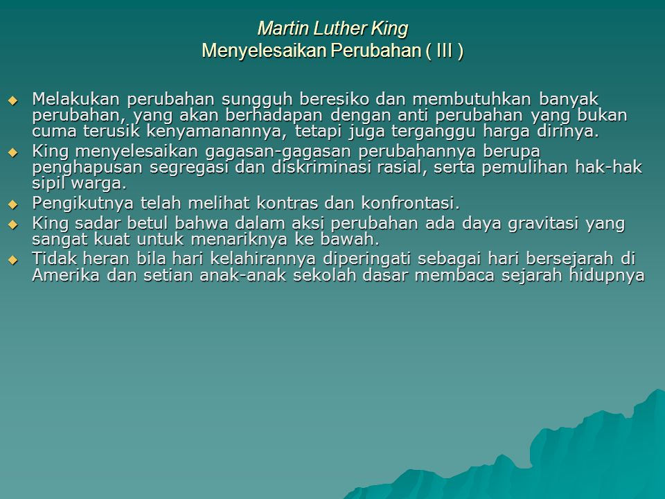 Martin Luther King Menyelesaikan Perubahan ( III )