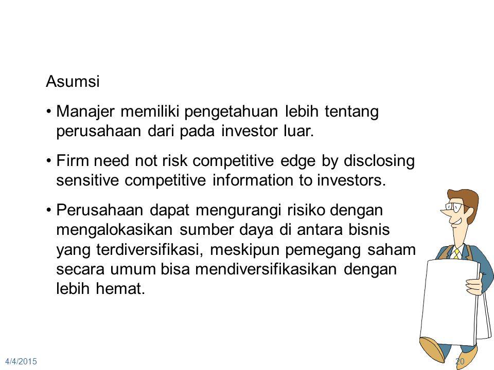 Asumsi Manajer memiliki pengetahuan lebih tentang perusahaan dari pada investor luar.