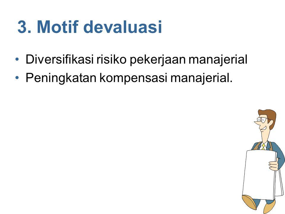 3. Motif devaluasi Diversifikasi risiko pekerjaan manajerial