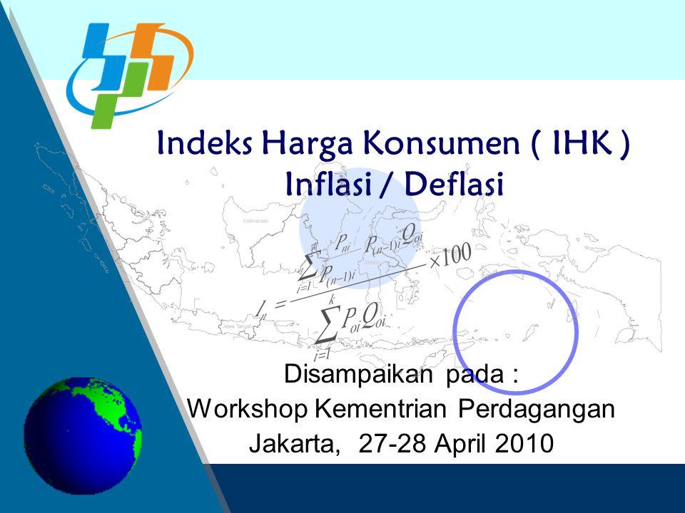 Indeks Harga Konsumen ( IHK ) Inflasi / Deflasi