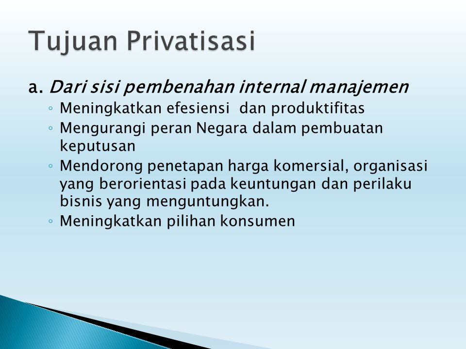 Tujuan Privatisasi a. Dari sisi pembenahan internal manajemen