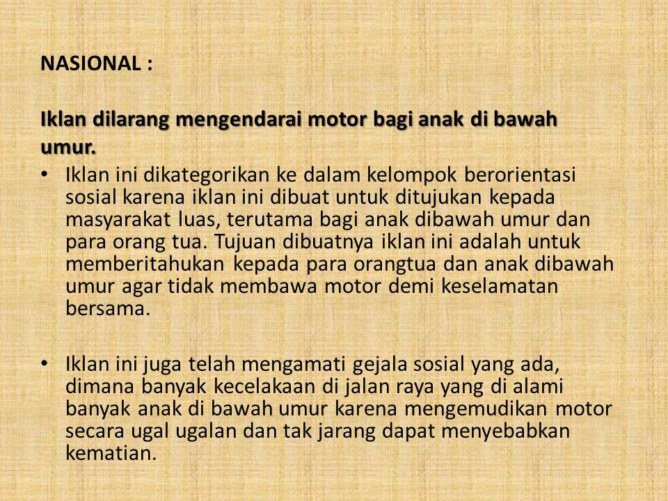 NASIONAL : Iklan dilarang mengendarai motor bagi anak di bawah. umur.
