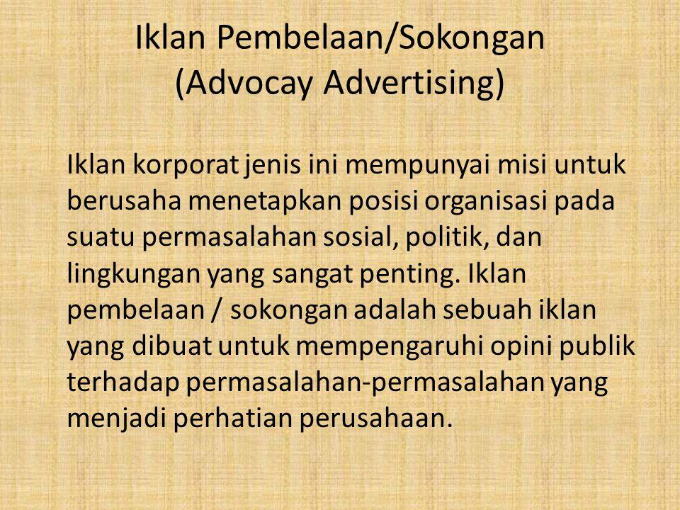 Iklan Pembelaan/Sokongan (Advocay Advertising)