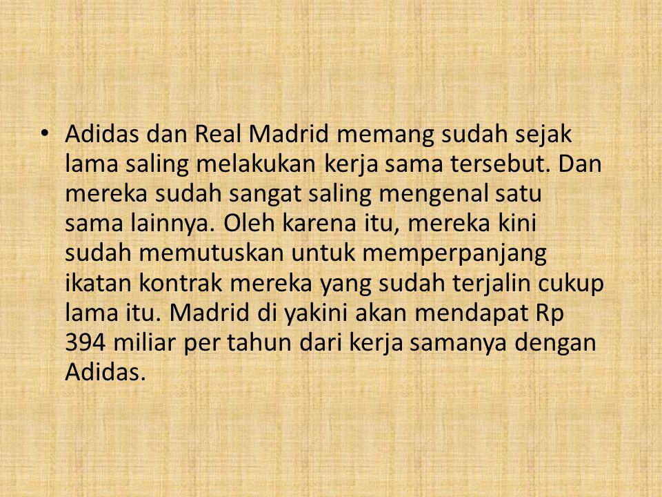 Adidas dan Real Madrid memang sudah sejak lama saling melakukan kerja sama tersebut.
