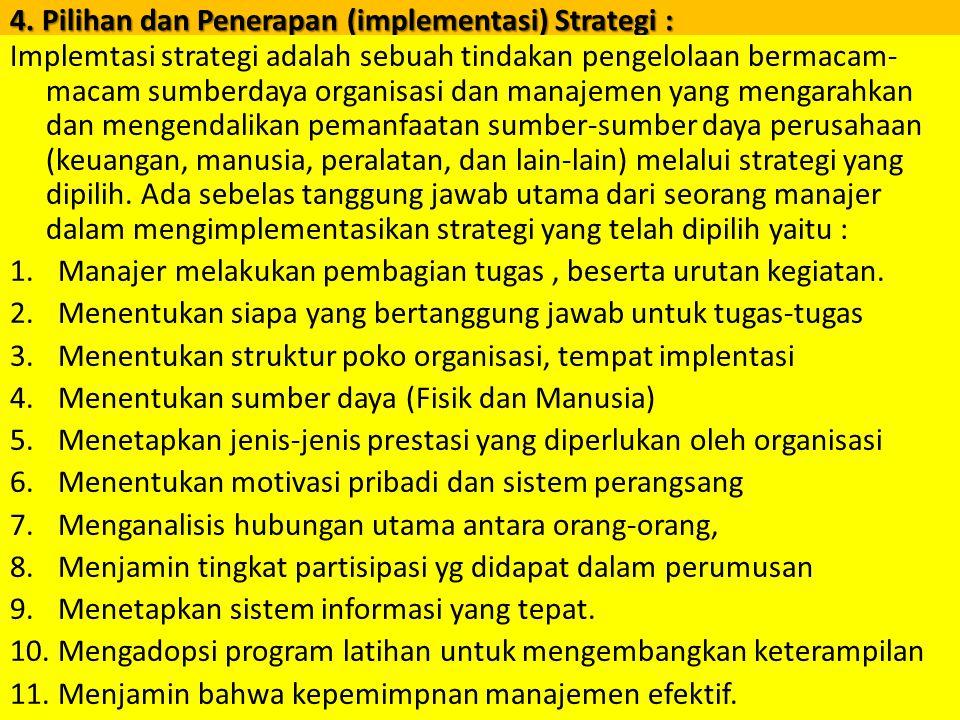 4. Pilihan dan Penerapan (implementasi) Strategi :