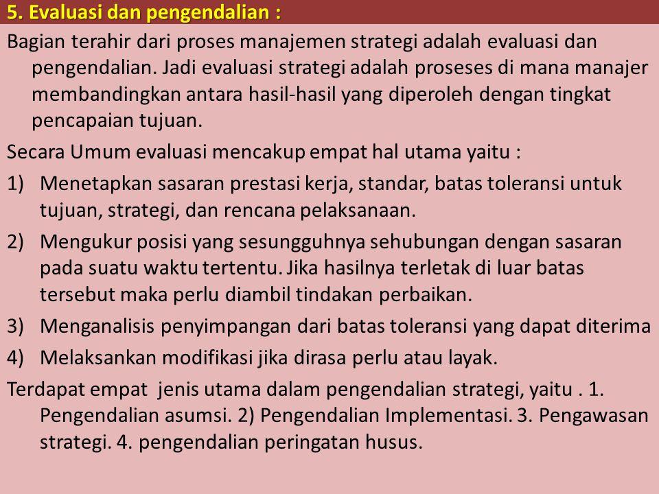 5. Evaluasi dan pengendalian :