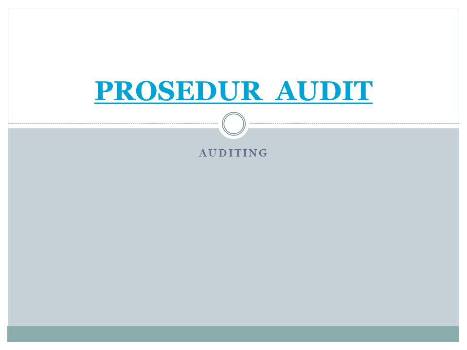 PROSEDUR AUDIT AUDITING